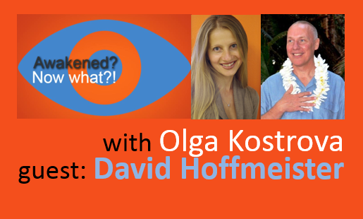 Awakened now what - David Hoffmeister Olga Kostrova Peace Awakening Enlightened Faith Trust 2
